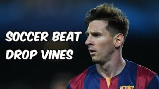 Soccer Beat Drop Vines #1