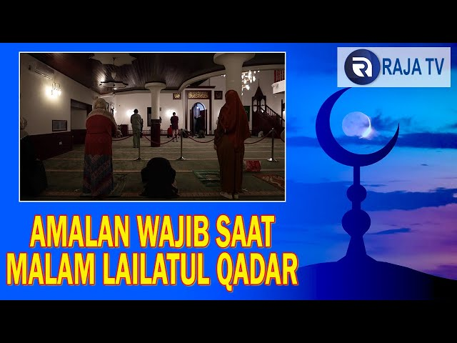 Informasi Islami - Amalan Sunnah Untuk Meraih Lailatul Qadar