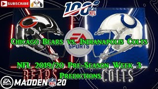 Chicago Bears vs. Indianapolis Colts | NFL Pre-Season 2019-20  Week 3 | Predictions Madden NFL 20
