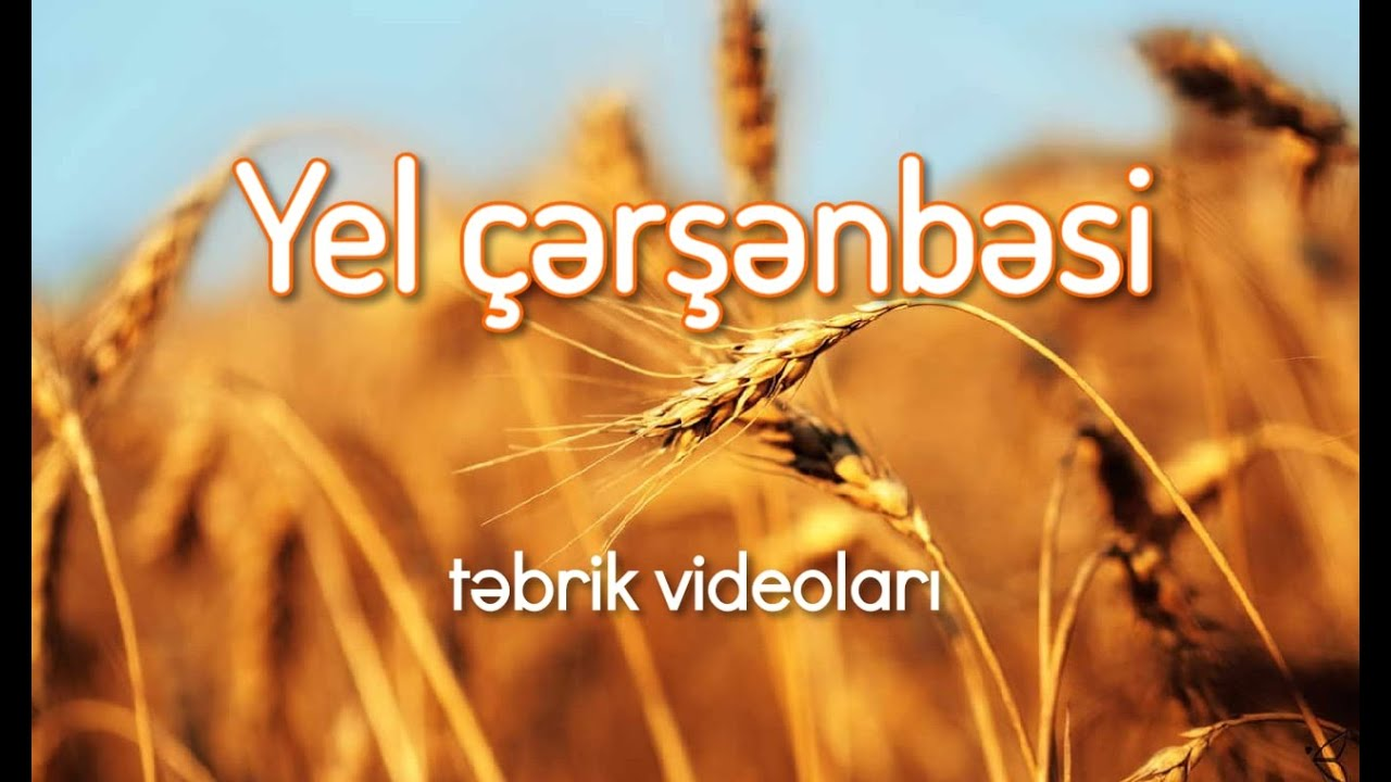 Yel Cərsənbəsinə Aid Təbrik Videosu Yuklə 2021 Youtube