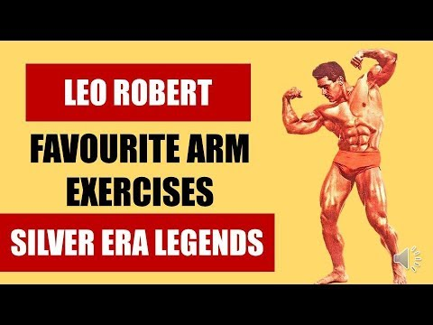 LEO ROBERT'S FAVOURITE ARM EXERCISES! THEIR EFFECT ON HIS ARMS, WHY AND HOW HE USED  THEM!!