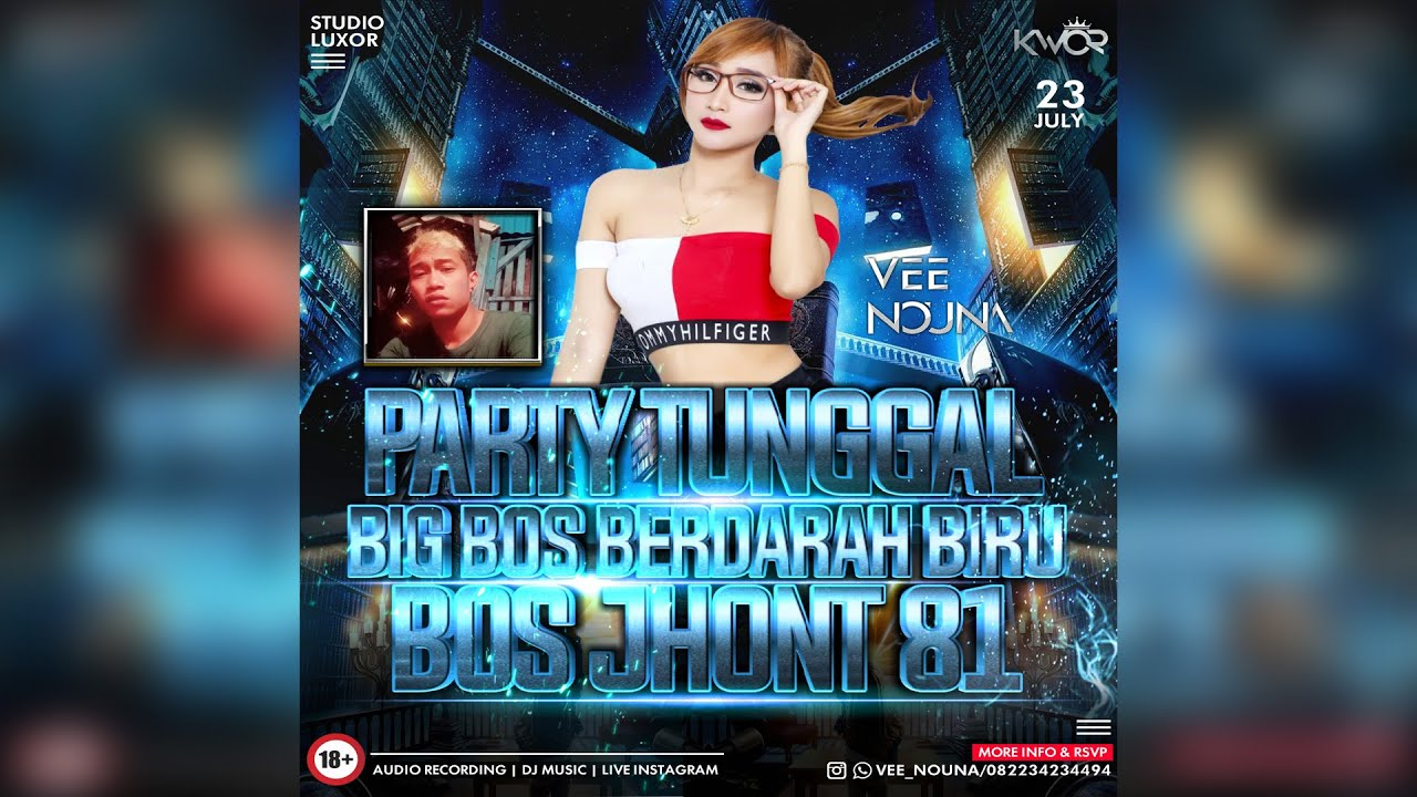 DJ VEE NOUNA - HAPPY PARTY TUNGGAL BIG BOS BERDARAH BIRU | BOS JHONT 81 LUXOR STUDIO RECORD