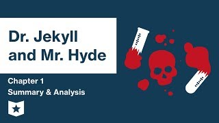 Dr. Jekyll and Mr. Hyde  | Chapter 1 Summary & Analysis | Robert Louis Stevenson