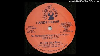Candy Fresh - We Wanna Get Paid (Up The Money) (Street & Club Version)