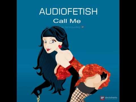 Audiofetish - Call Me (Jackpot remix)