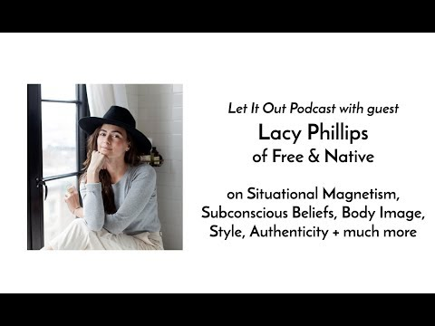 Lacy Phillips of Free & Native on Situational Magnetism, Subconscious, Style, Authenticity + more