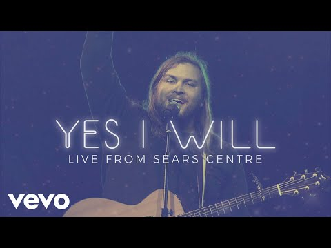 Vertical Worship - Yes I Will (Live From Sears Centre)