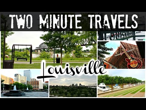 Two Minute Travels | Louisville