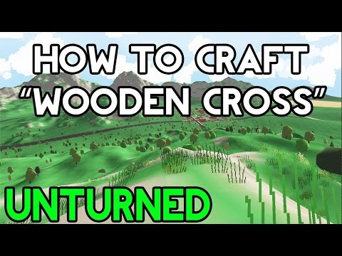 Unturned How To Make A Wooden Cross Youtube