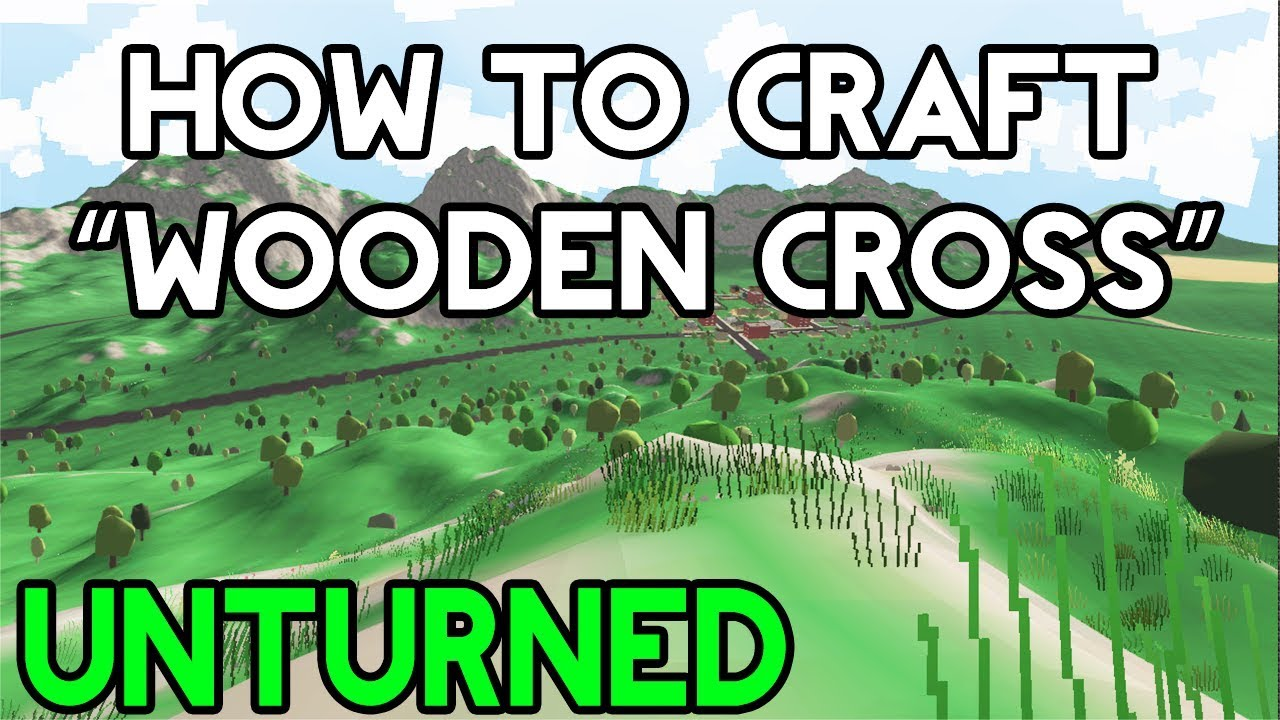 Unturned How To Make A Wooden Cross