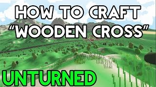 Unturned- How To Make A Wooden Cross