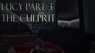 Lucy Part 3 : The Culprit ( A Roblox Story )