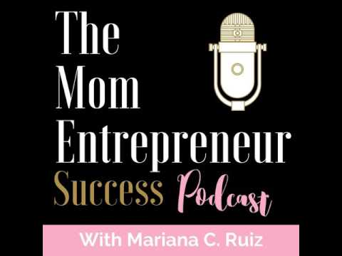 S1E0 From Nurse and Preemie Mom to Running a Successful Business with Mariana C. Ruiz
