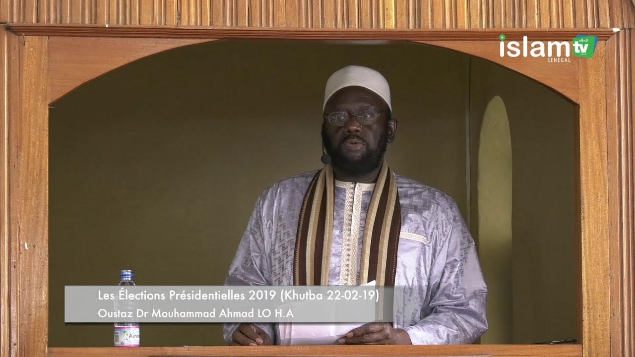 Les Élections Présidentielles de 2019 _ Dr Mouhammad Ahmad LO _ Khutba 22 Fev 2019