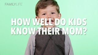 How well do kids know their mom? - Happy Mother's Day!