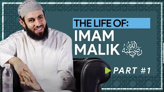 Lives of the 4 Imams: Imam Malik - Part 1