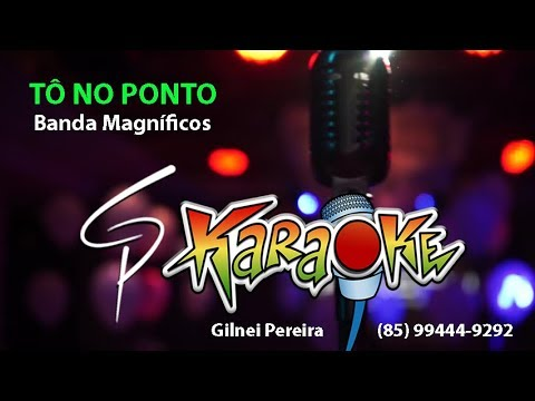 Karaokê Banda Magníficos - Tô no Ponto