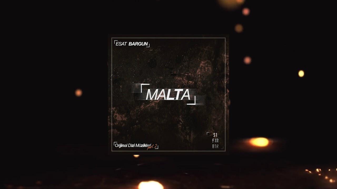 Esat Bargun - Malta (Sıfır Bir Soundtrack Part 2)