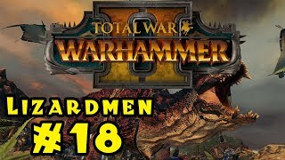 Let's Play Total War: Warhammer 2 - Lizardmen! - Part 18