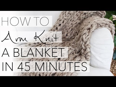 How to Arm Knit a Blanket in 45 Minutes with Simply Maggie (with out takes)