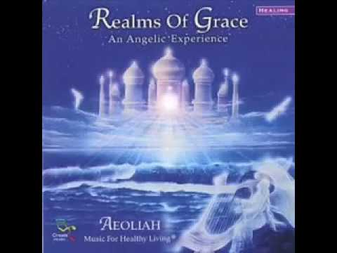 Aeoliah Realms of Grace   Angels of the Presence Music