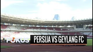 Persiapan Jelang Pertandingan Persahabatan Persija Vs Geylang International FC