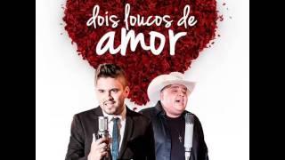 Humberto e Ronaldo - Dois Loucos de Amor (Áudio Oficial 2015)