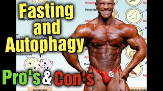 Fasting Pros & Cons?? Autophagy, Muscle Sparing?