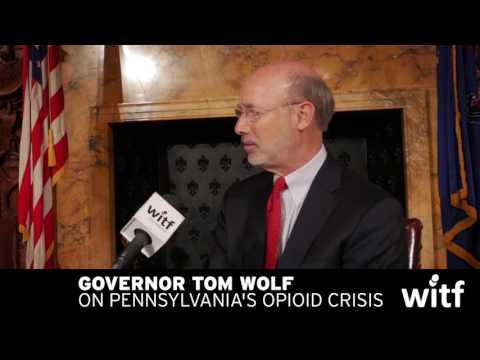 Governor Tom Wolf on Pennsylvania's opioid crisis