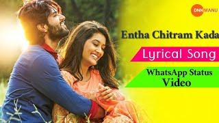 Entha Chitram Kada Lyrical Song For WhatsApp Status | Dwaraka Movie