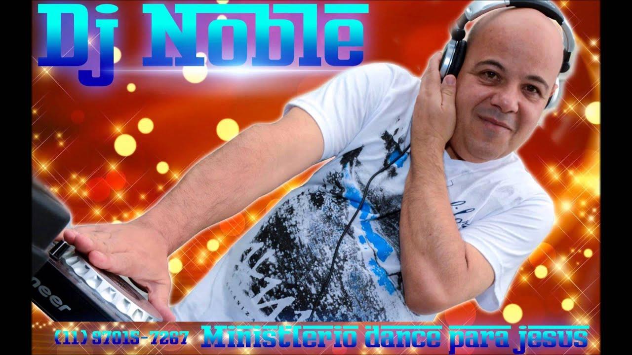 Set Mix* Musica Eletrônica Gospel 2015 * Noble Remix - Ministério Dance Para Jesus