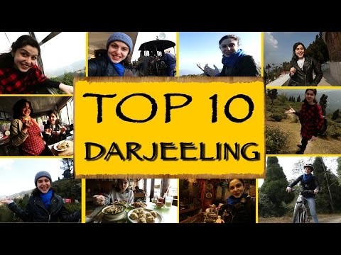 Top 10 Things To See/Do || Darjeeling