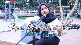 SAYANG LAHIR BATIN - WALI BAND   COVER BY RAHAYU KURNIA