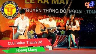 Hoang Mang | CLB Guitar | Lễ Ra Mắt CLB TDMC Thành Đô