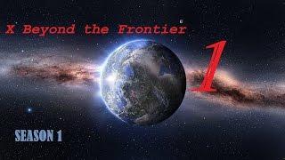 X Beyond the Frontier - 720р - Пролог - День 1