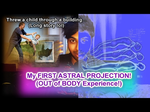 First Astral Projection Experience! (By ACCIDENT!) - OBE (Out of Body Experience)
