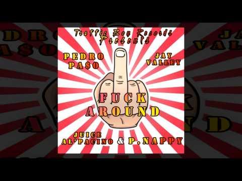 Traffic Boys - Fxck Around ft. Pedro Pe$o & Plenty Nappy