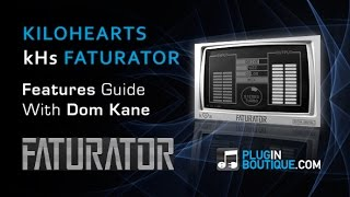 kiloHearts Faturator Distortion VST Plugin - Features Overview
