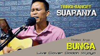 Suara Tinggi Dadan Wijaya - Bunga - Thomas Arya (Accoustic Version) LIVE COVER