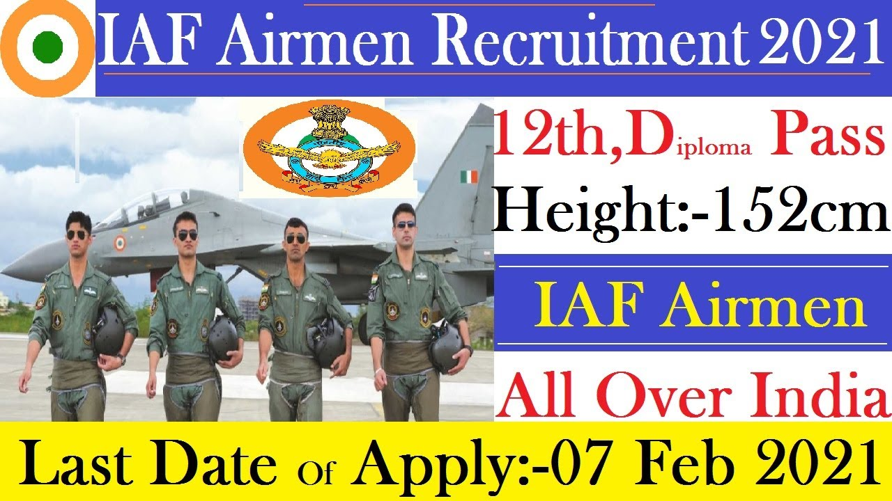 IAF Airmen Recruitment 2021 | 12th,Diploma Pass | All Over India | Last Date Of Apply :- 07 Feb 2021