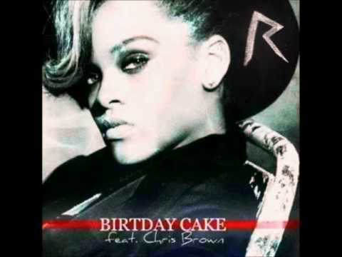 Rihanna Feat Chris Brown  Birthday Cake Remix