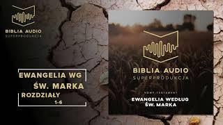BIBLIA AUDIO superprodukcja - 48 - Ewangelia Św. Marka - rozdziały 1-6 - Nowy Testament