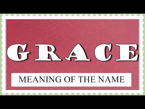 NAME GRACE - FUN FACTS, MEANING OF THE NAME, HOROSCOPE