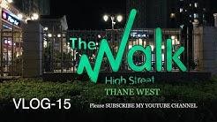 The Walk HighStreet Mall.Thane West Mumbai | Vlog-15 💥💥💥