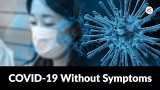 COVID-19 But No Symptoms: How Much Does Coronavirus Spread In This Way?