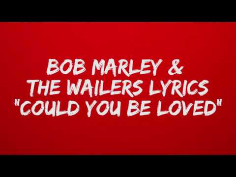 Bob Marley & The Wailers Lyrics Could You Be Loved