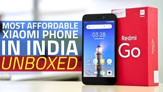 Redmi Go Unboxing and First Look | What Do You Get With the Most Affordable Xiaomi Phone in India?