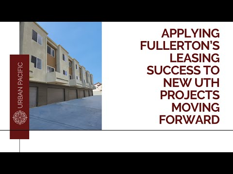 Applying Fullerton's Leasing Success to New UTH Housing Projects Moving Forward