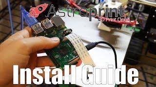 Tutorial Install Astroprint To Raspberry Pi W/ Optional Camera (August 2017)
