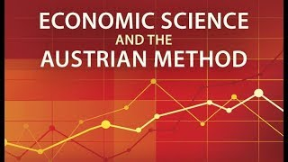 Economic Science and the Austrian Method (3/4) by Hans-Hermann Hoppe